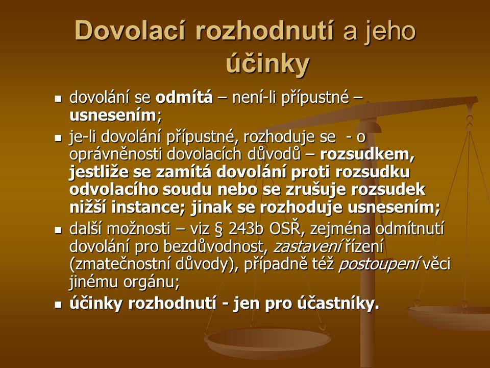 Dovolací rozhodnutí a jeho účinky dovolání se odmítá – není-li přípustné – usnesením; dovolání se odmítá – není-li přípustné – usnesením; je-li dovolá
