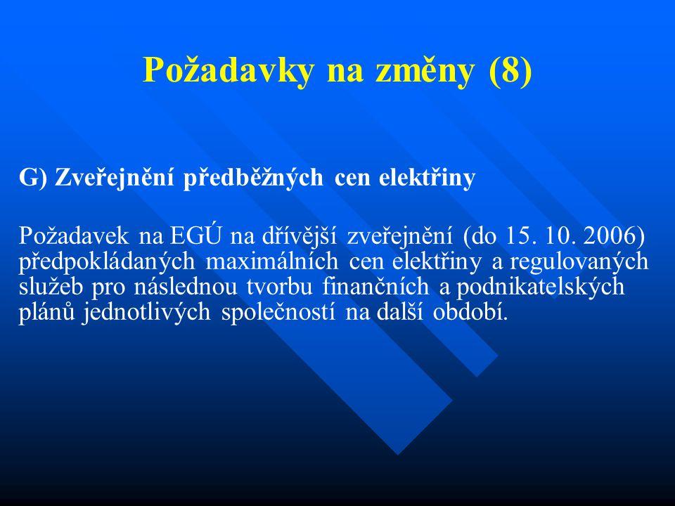 Požadavky na změny (9) H) Změna financování V další období by zadavatelem studie měl být přímo ERÚ.