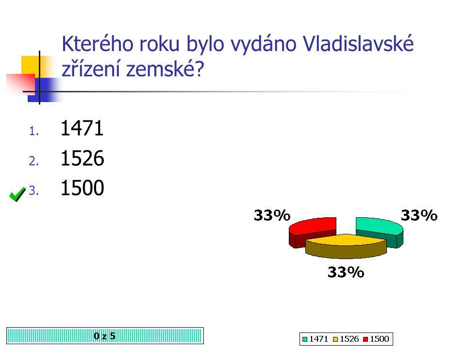 Vladislavské zřízení zemské znamená, že 0 z 5 1. Města nesmí hlasovat na zemském sněmu 2. Oslabení moci šlechty 3. Posílení moci měst