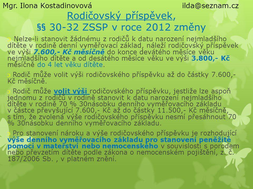 Rodičovský příspěvek, §§ 30-32 ZSSP v roce 2012 změny Nelze-li stanovit žádnému z rodičů k datu narození nejmladšího dítěte v rodině denní vyměřovací