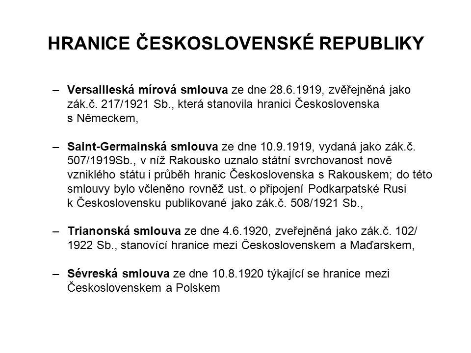 HRANICE ČESKOSLOVENSKÉ REPUBLIKY –Versailleská mírová smlouva ze dne 28.6.1919, zvěřejněná jako zák.č. 217/1921 Sb., která stanovila hranici Českoslov