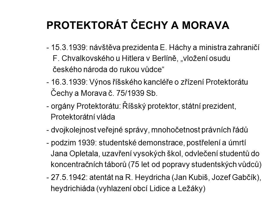 """PROTEKTORÁT ČECHY A MORAVA - 15.3.1939: návštěva prezidenta E. Háchy a ministra zahraničí F. Chvalkovského u Hitlera v Berlíně, """"vložení osudu českého"""