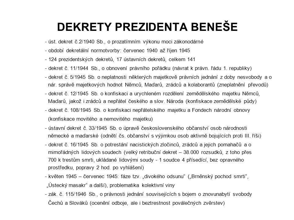 DEKRETY PREZIDENTA BENEŠE - úst. dekret č.2/1940 Sb., o prozatímním výkonu moci zákonodárné - období dekretální normotvorby: červenec 1940 až říjen 19