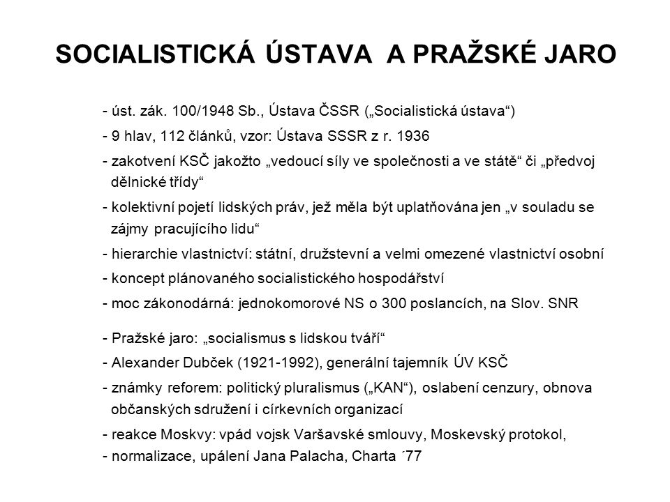 """SOCIALISTICKÁ ÚSTAVA A PRAŽSKÉ JARO - úst. zák. 100/1948 Sb., Ústava ČSSR (""""Socialistická ústava"""") - 9 hlav, 112 článků, vzor: Ústava SSSR z r. 1936 -"""