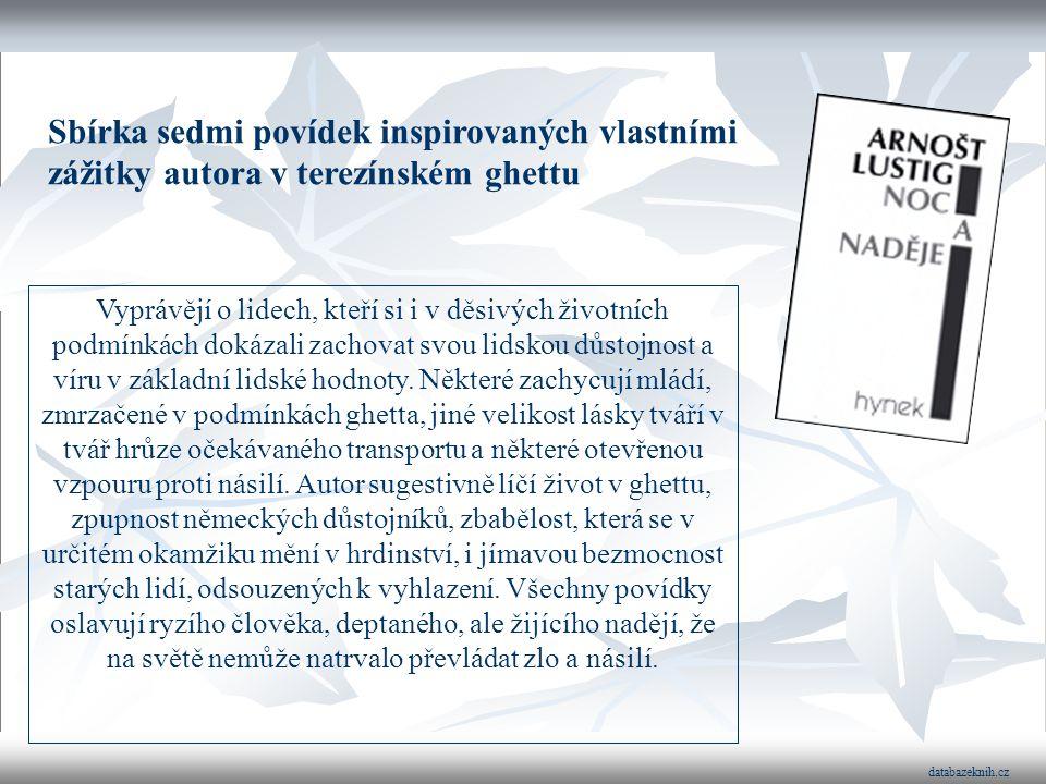 Romány, novely, povídky Arnošta Lustiga Noc a naděje (sbírka povídek, 1957; zfilmováno) Démanty noci (sbírka povídek, 1958; zfilmováno) Ulice ztracený
