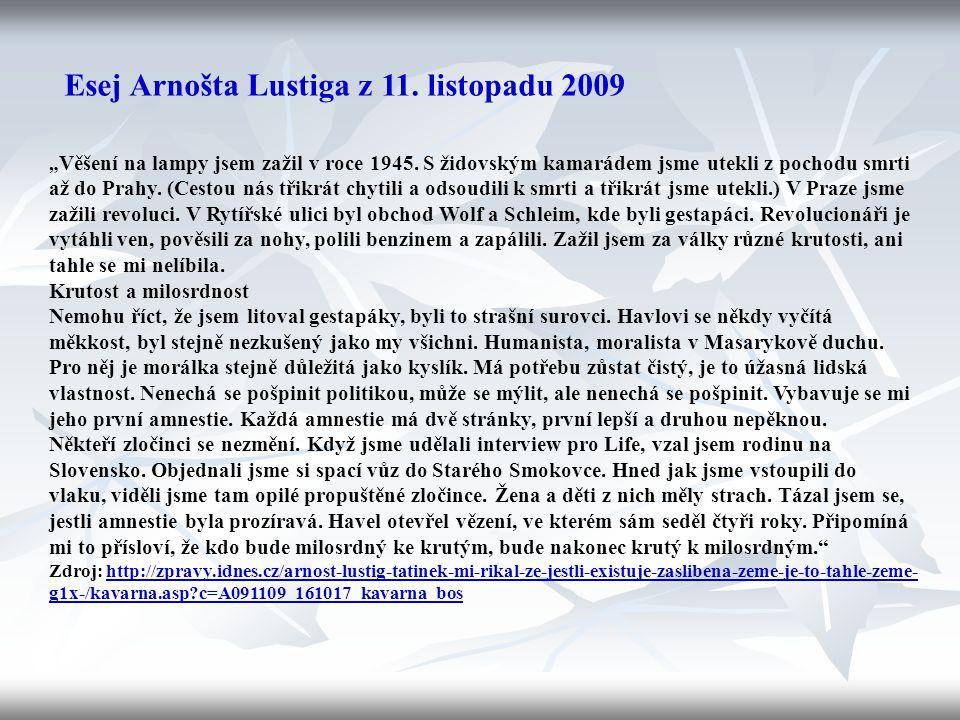 """Esej Arnošta Lustiga z 11.listopadu 2009 """" Věšení na lampy jsem zažil v roce 1945."""