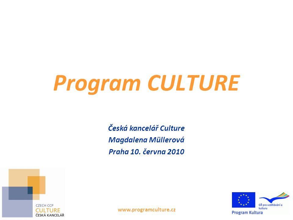 www.programculture.cz Program CULTURE Česká kancelář Culture Magdalena Müllerová Praha 10.