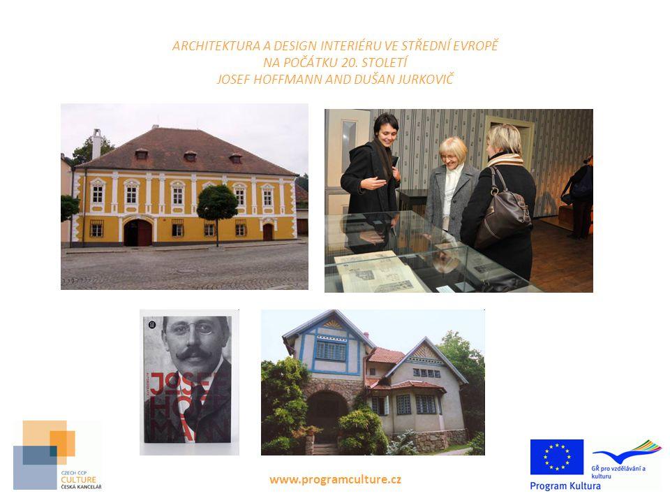 www.programculture.cz ARCHITEKTURA A DESIGN INTERIÉRU VE STŘEDNÍ EVROPĚ NA POČÁTKU 20. STOLETÍ JOSEF HOFFMANN AND DUŠAN JURKOVIČ