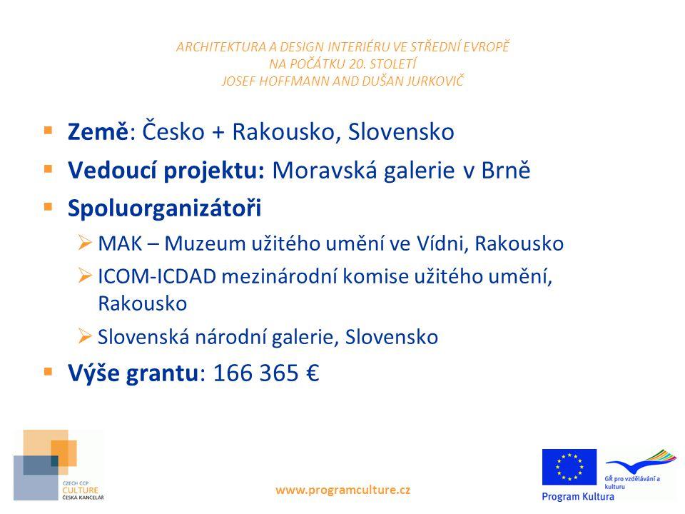 www.programculture.cz ARCHITEKTURA A DESIGN INTERIÉRU VE STŘEDNÍ EVROPĚ NA POČÁTKU 20. STOLETÍ JOSEF HOFFMANN AND DUŠAN JURKOVIČ  Země: Česko + Rakou