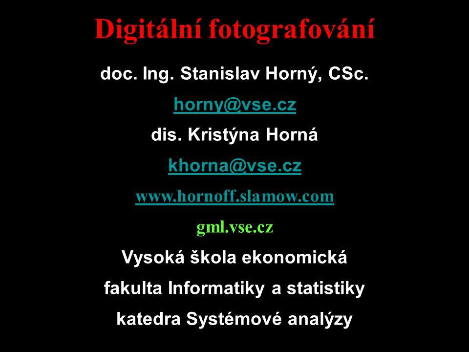 Digitální fotografování úvod doc. Ing. Stanislav Horný, CSc.