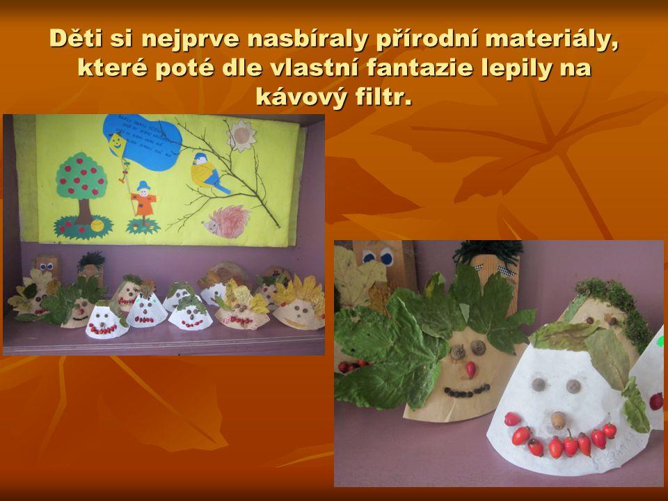 Děti si nejprve nasbíraly přírodní materiály, které poté dle vlastní fantazie lepily na kávový filtr.