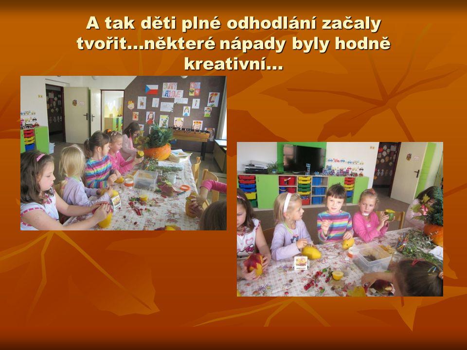 A tak děti plné odhodlání začaly tvořit...některé nápady byly hodně kreativní...