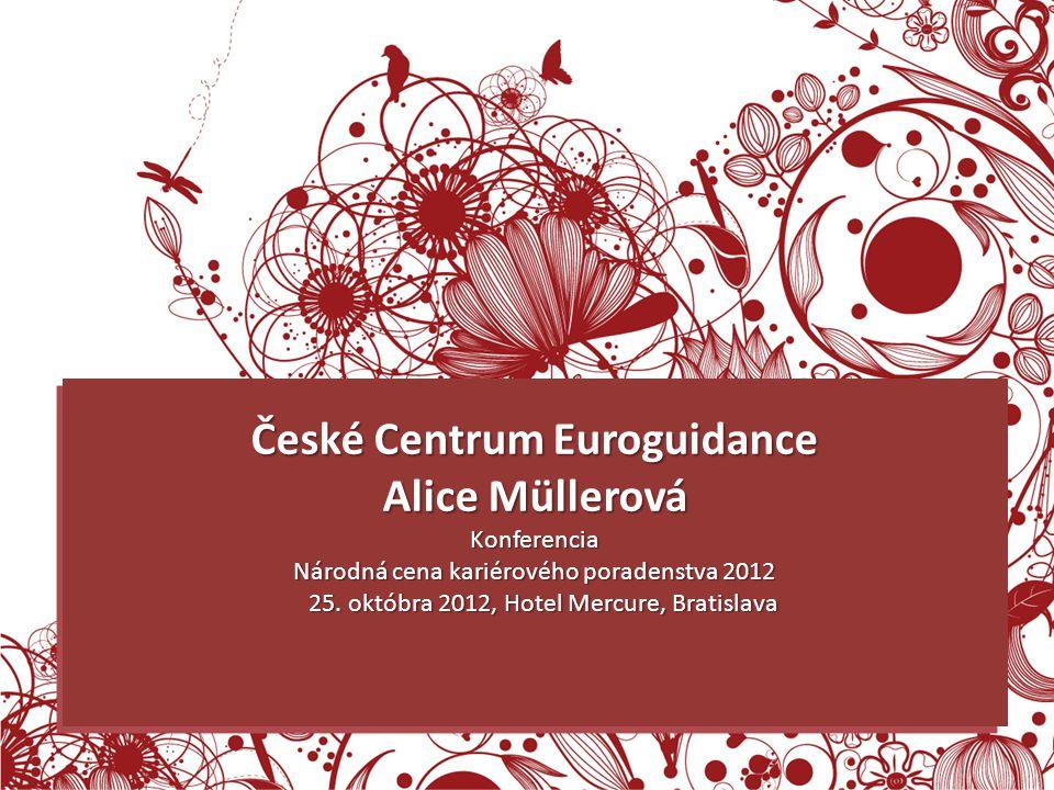 SLOVO ZA HODNOTITELE SLOVO ZA HODNOTITELE České Centrum Euroguidance Alice Müllerová Konferencia Národná cena kariérového poradenstva 2012 25. októbra
