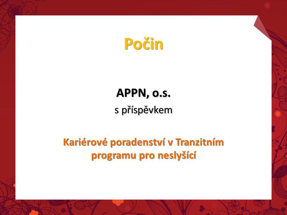 Počin APPN, o.s. s příspěvkem Kariérové poradenství v Tranzitním programu pro neslyšící