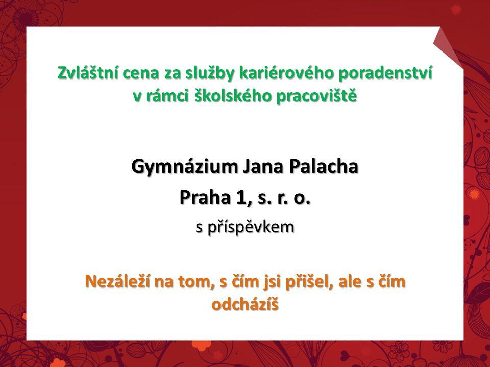 Zvláštní cena za služby kariérového poradenství v rámci školského pracoviště Gymnázium Jana Palacha Praha 1, s. r. o. s příspěvkem Nezáleží na tom, s