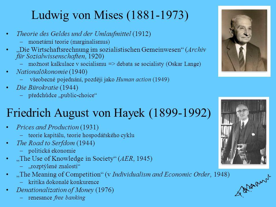 """Ludwig von Mises (1881-1973) Theorie des Geldes und der Umlaufmittel (1912) –monetární teorie (marginalismus) """"Die Wirtschaftsrechnung im sozialistisc"""