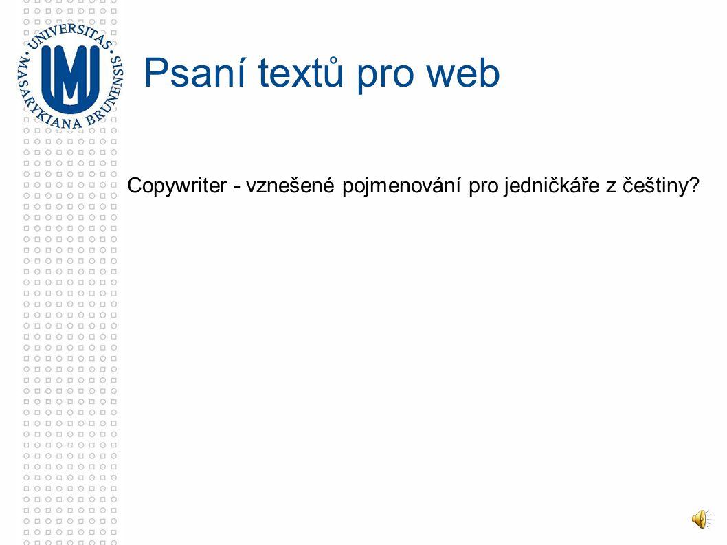 Copywriter - vznešené pojmenování pro jedničkáře z češtiny? Psaní textů pro web