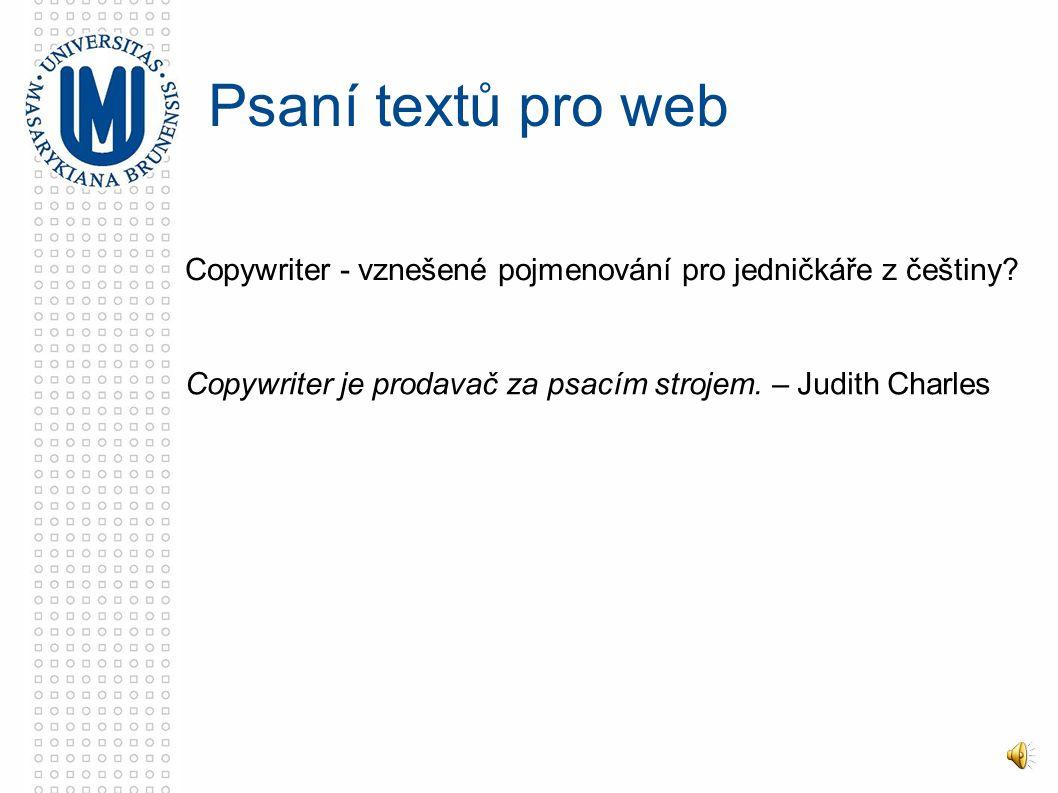 Copywriter - vznešené pojmenování pro jedničkáře z češtiny Psaní textů pro web