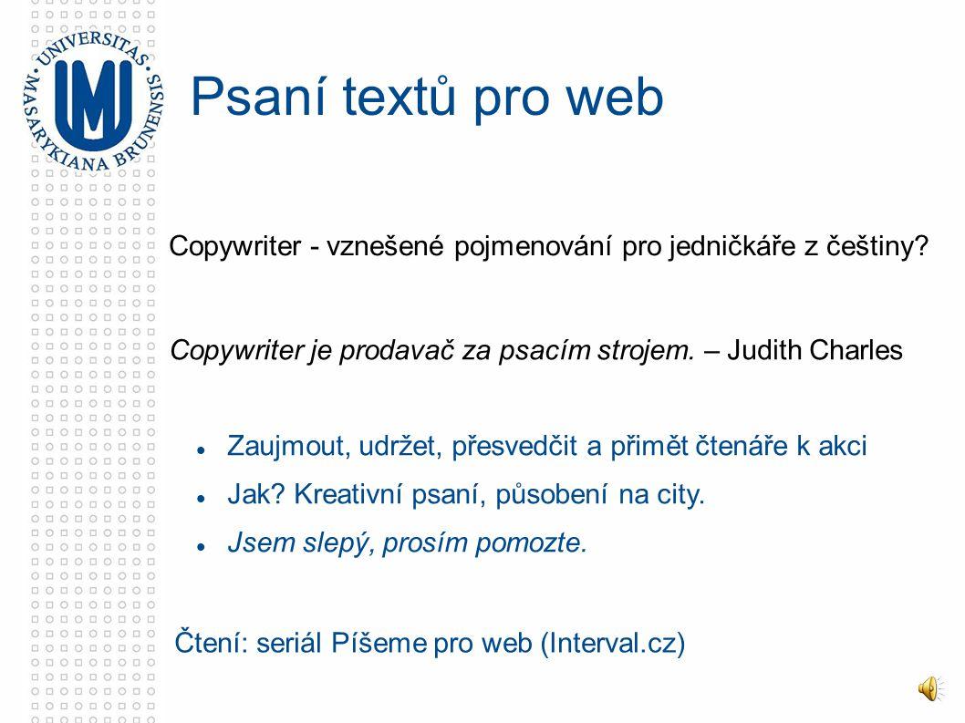 Copywriter - vznešené pojmenování pro jedničkáře z češtiny? Psaní textů pro web Copywriter je prodavač za psacím strojem. – Judith Charles Zaujmout, u