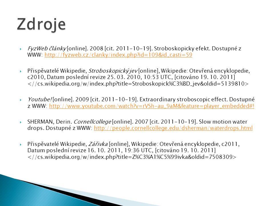  FyzWeb články [online]. 2008 [cit. 2011-10-19]. Stroboskopicky efekt. Dostupné z WWW: http://fyzweb.cz/clanky/index.php?id=109&id_casti=59http://fyz
