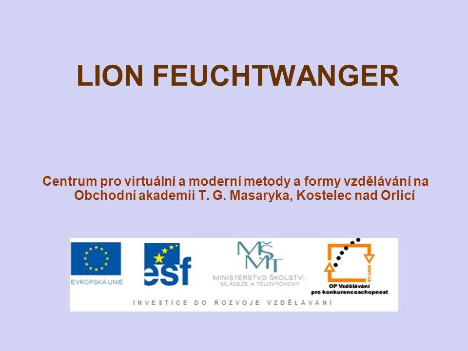 LION FEUCHTWANGER Centrum pro virtuální a moderní metody a formy vzdělávání na Obchodní akademii T. G. Masaryka, Kostelec nad Orlicí