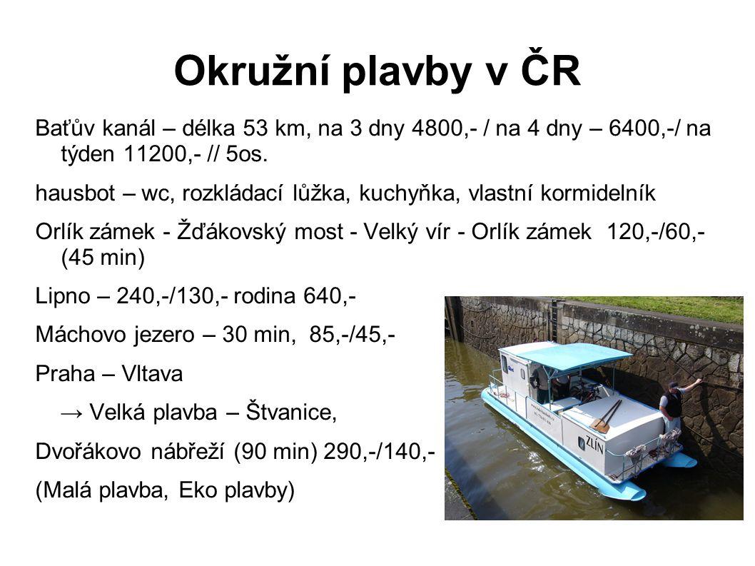 Okružní plavby v ČR Baťův kanál – délka 53 km, na 3 dny 4800,- / na 4 dny – 6400,-/ na týden 11200,- // 5os. hausbot – wc, rozkládací lůžka, kuchyňka,