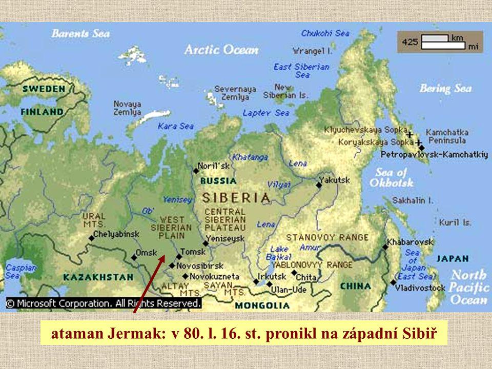 ataman Jermak: v 80. l. 16. st. pronikl na západní Sibiř