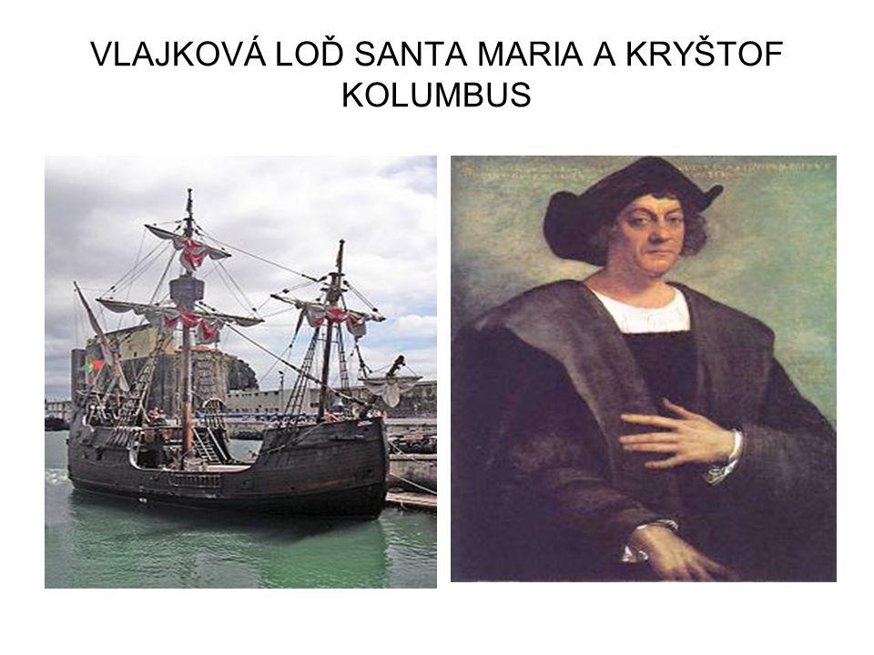 VLAJKOVÁ LOĎ SANTA MARIA A KRYŠTOF KOLUMBUS
