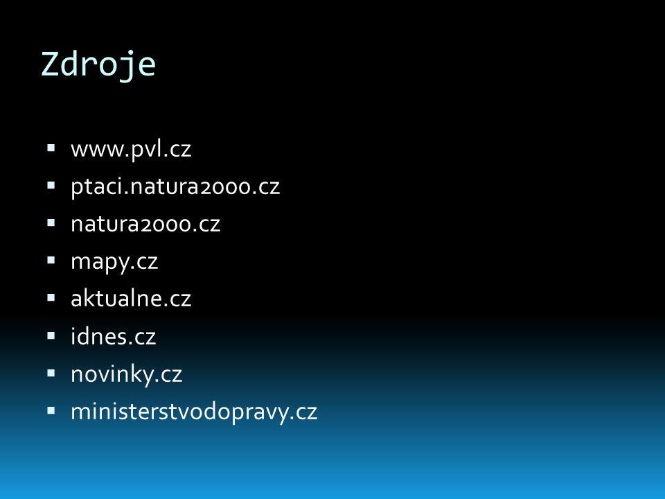 Zdroje  www.pvl.cz  ptaci.natura2000.cz  natura2000.cz  mapy.cz  aktualne.cz  idnes.cz  novinky.cz  ministerstvodopravy.cz