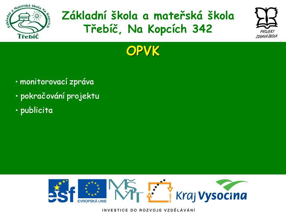 Základní škola a mateřská škola Třebíč, Na Kopcích 342OPVK monitorovací zpráva pokračování projektu publicita
