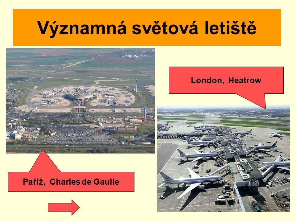 Významná světová letiště London, Heatrow Paříž, Charles de Gaulle