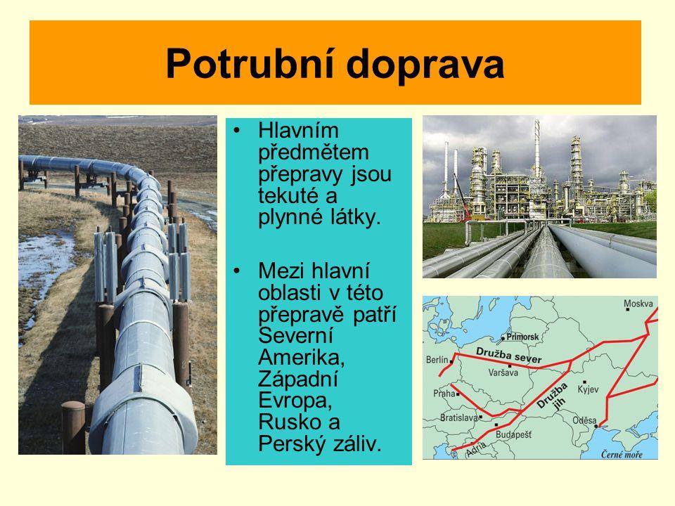 Potrubní doprava Hlavním předmětem přepravy jsou tekuté a plynné látky. Mezi hlavní oblasti v této přepravě patří Severní Amerika, Západní Evropa, Rus