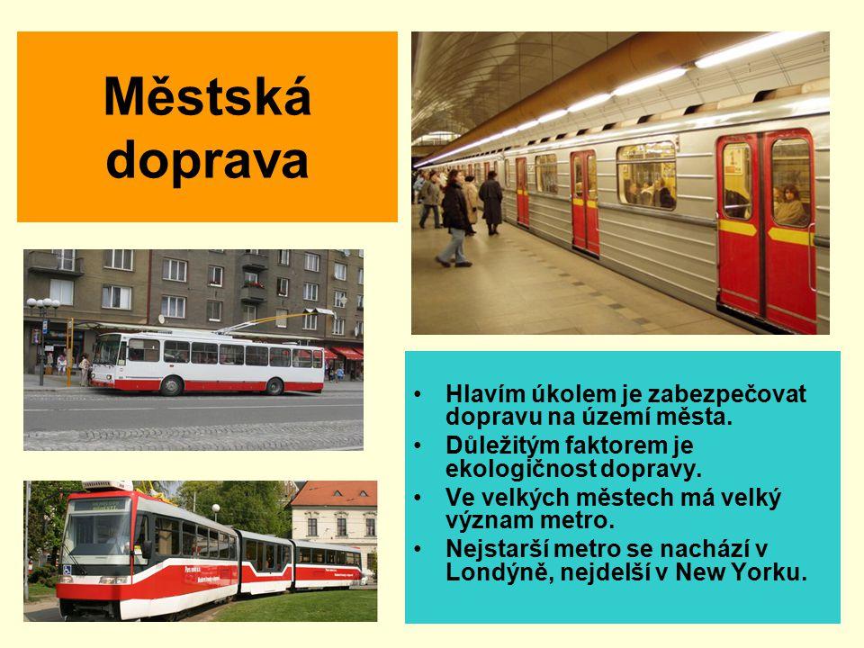 Městská doprava Hlavím úkolem je zabezpečovat dopravu na území města. Důležitým faktorem je ekologičnost dopravy. Ve velkých městech má velký význam m