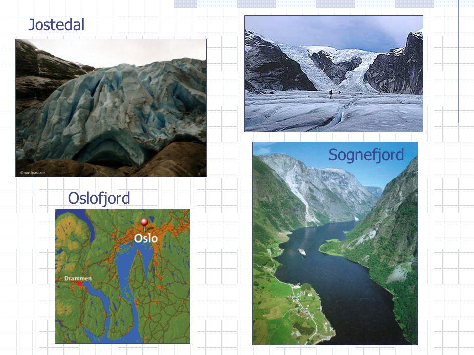 Sognefjord Oslofjord Jostedal