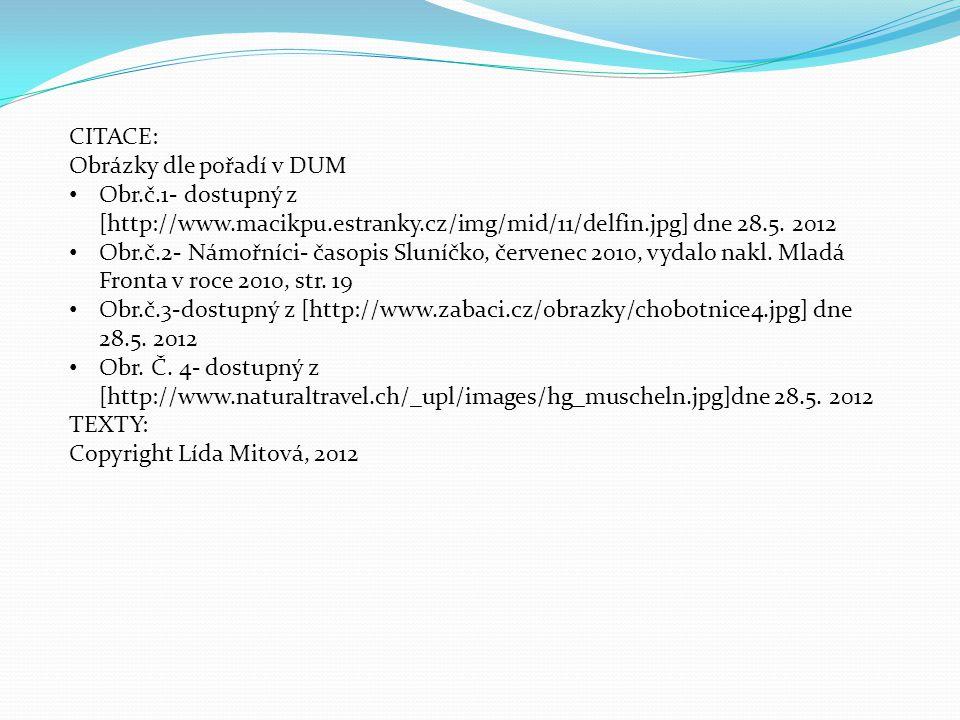 CITACE: Obrázky dle pořadí v DUM Obr.č.1- dostupný z [http://www.macikpu.estranky.cz/img/mid/11/delfin.jpg] dne 28.5.