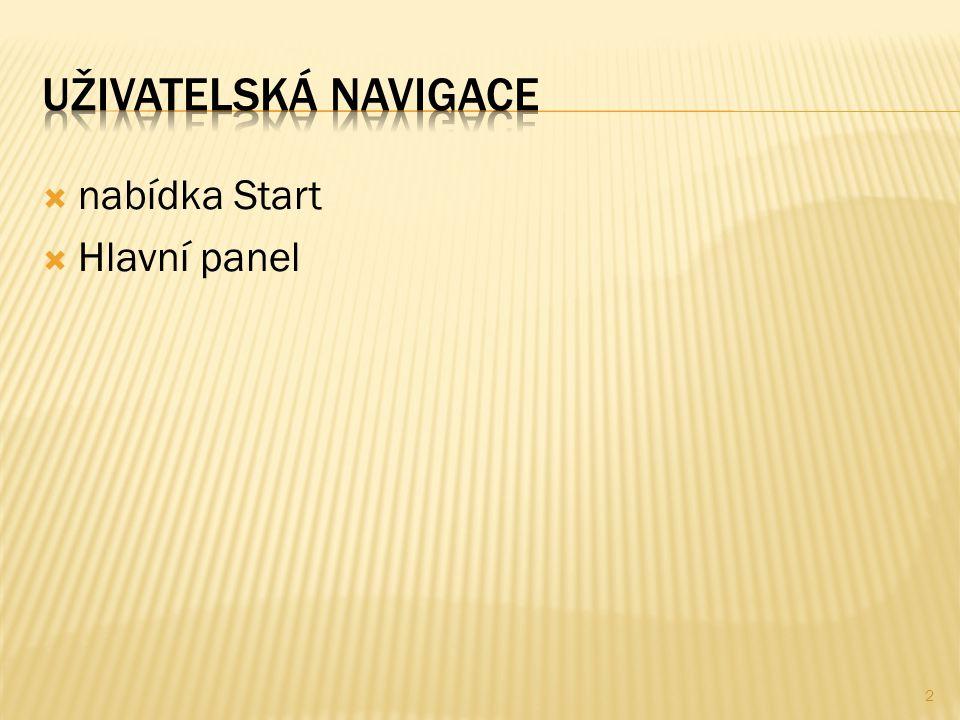  nabídka Start  Hlavní panel 2