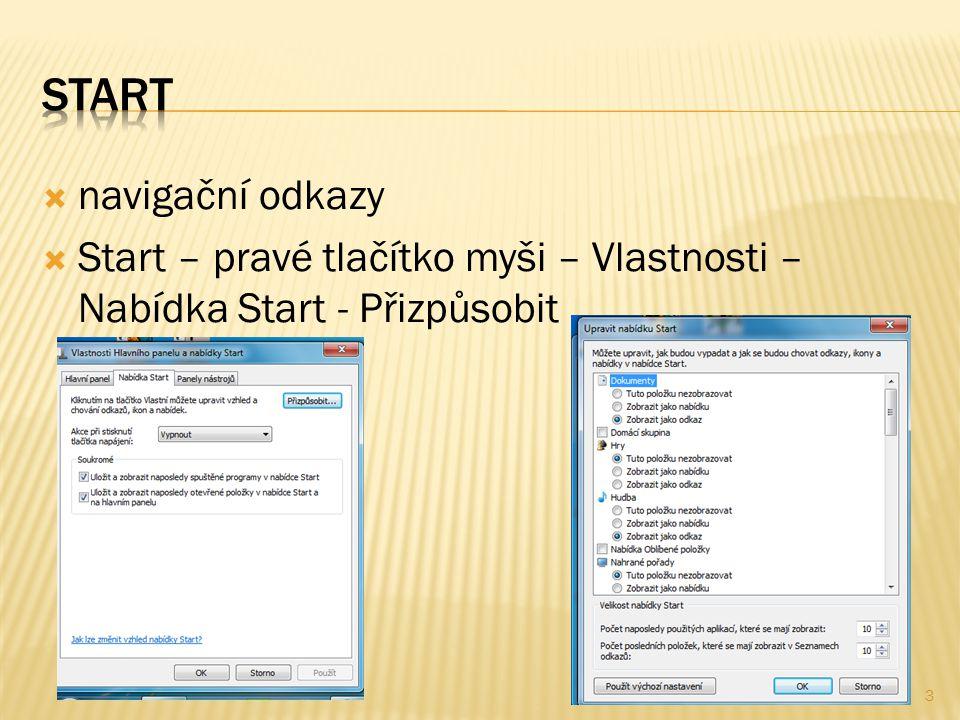  navigační odkazy  Start – pravé tlačítko myši – Vlastnosti – Nabídka Start - Přizpůsobit 3