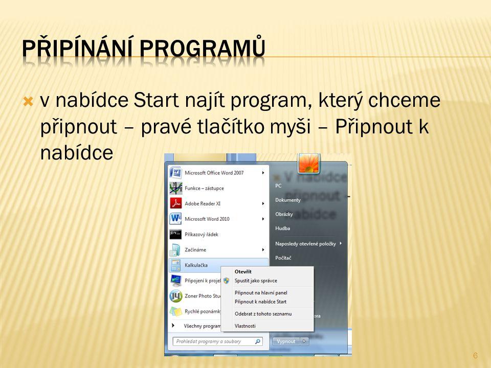  v nabídce Start najít program, který chceme připnout – pravé tlačítko myši – Připnout k nabídce 6