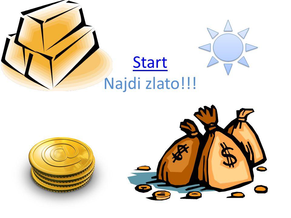 Start Start Najdi zlato!!!
