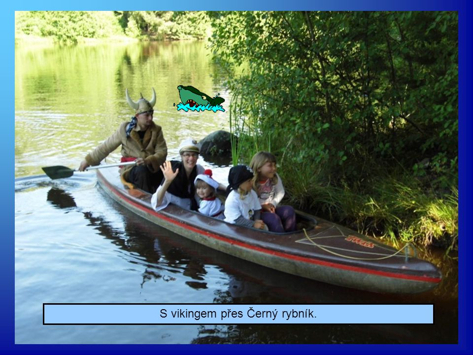 Posádka se vypravila na sever za Vikingi