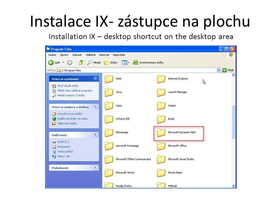 Instalace IX- zástupce na plochu Installation IX – desktop shortcut on the desktop area