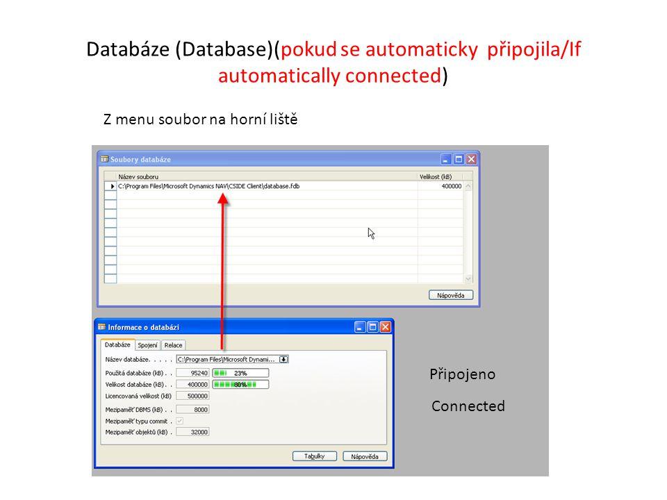 Databáze (Database)(pokud se automaticky připojila/If automatically connected) Z menu soubor na horní liště Připojeno Connected