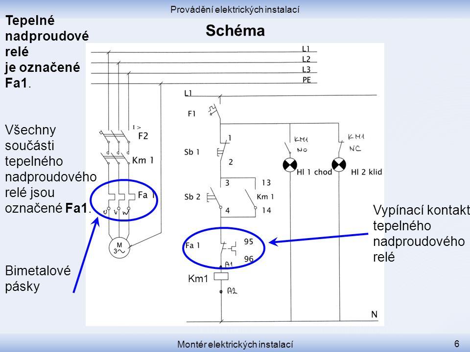 Provádění elektrických instalací Montér elektrických instalací 6 Vypínací kontakt tepelného nadproudového relé Km1 Tepelné nadproudové relé je označen