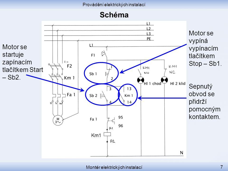 Provádění elektrických instalací Montér elektrických instalací 7 Motor se vypíná vypínacím tlačítkem Stop – Sb1. Sepnutý obvod se přidrží pomocným kon