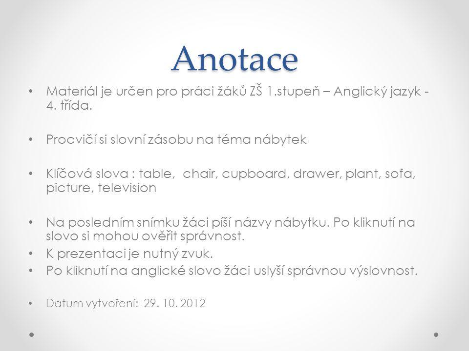 Anotace Materiál je určen pro práci žáků ZŠ 1.stupeň – Anglický jazyk - 4.