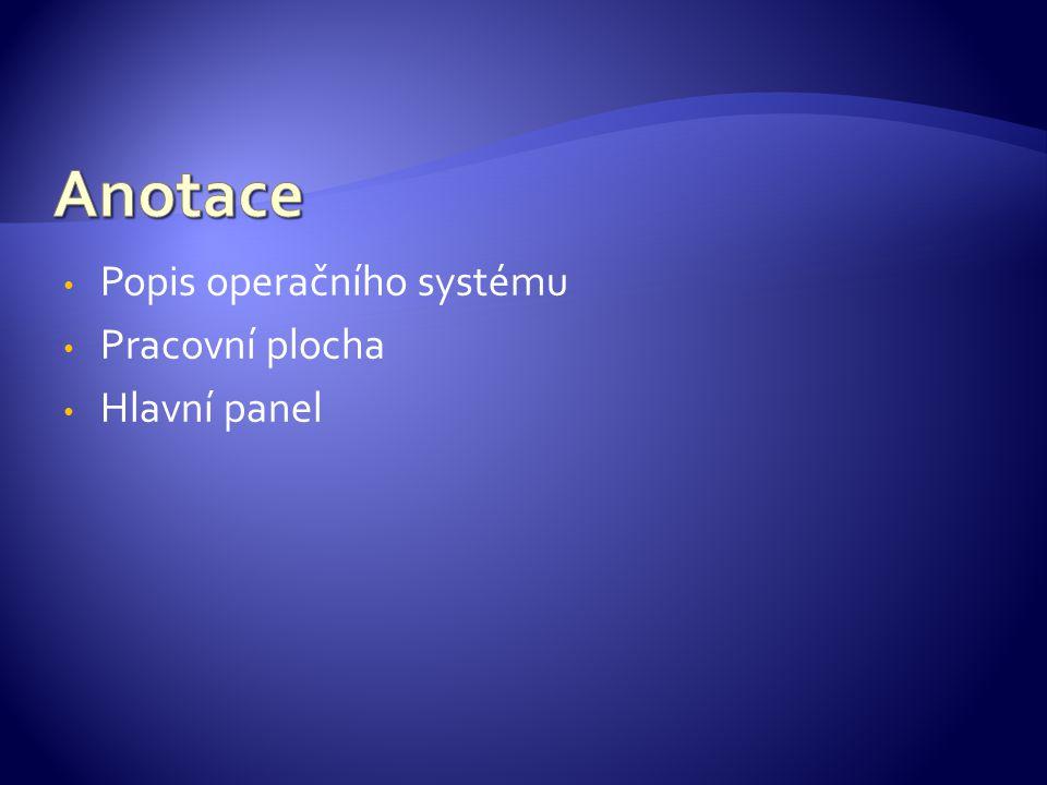 Popis operačního systému Pracovní plocha Hlavní panel