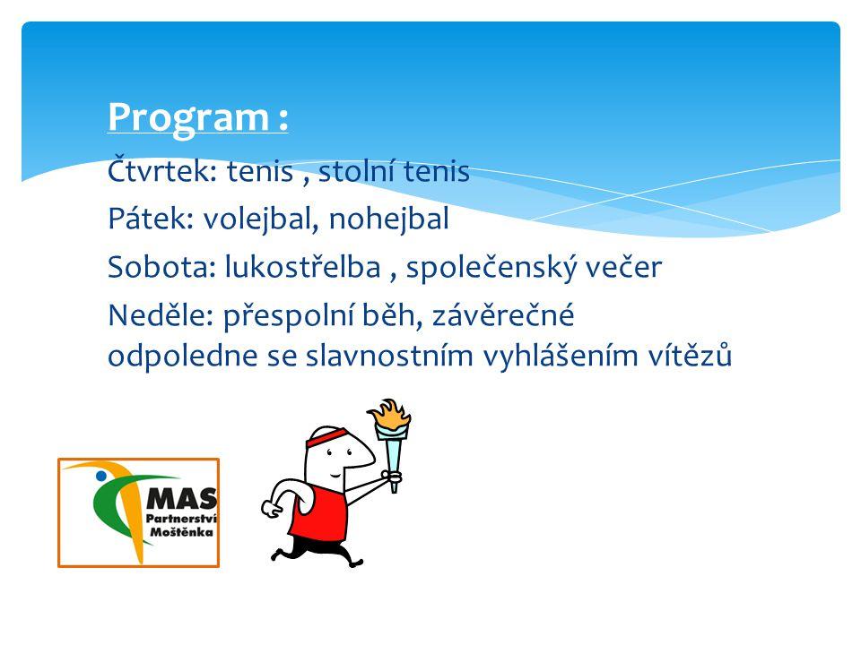 Program : Čtvrtek: tenis, stolní tenis Pátek: volejbal, nohejbal Sobota: lukostřelba, společenský večer Neděle: přespolní běh, závěrečné odpoledne se