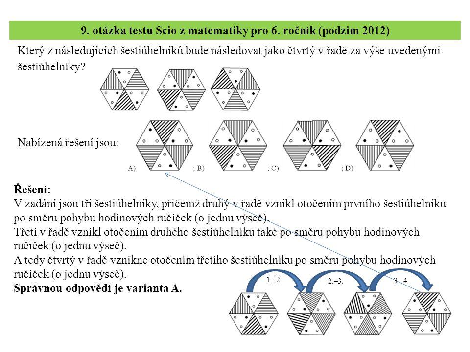 Který z následujících šestiúhelníků bude následovat jako čtvrtý v řadě za výše uvedenými šestiúhelníky? 9. otázka testu Scio z matematiky pro 6. roční