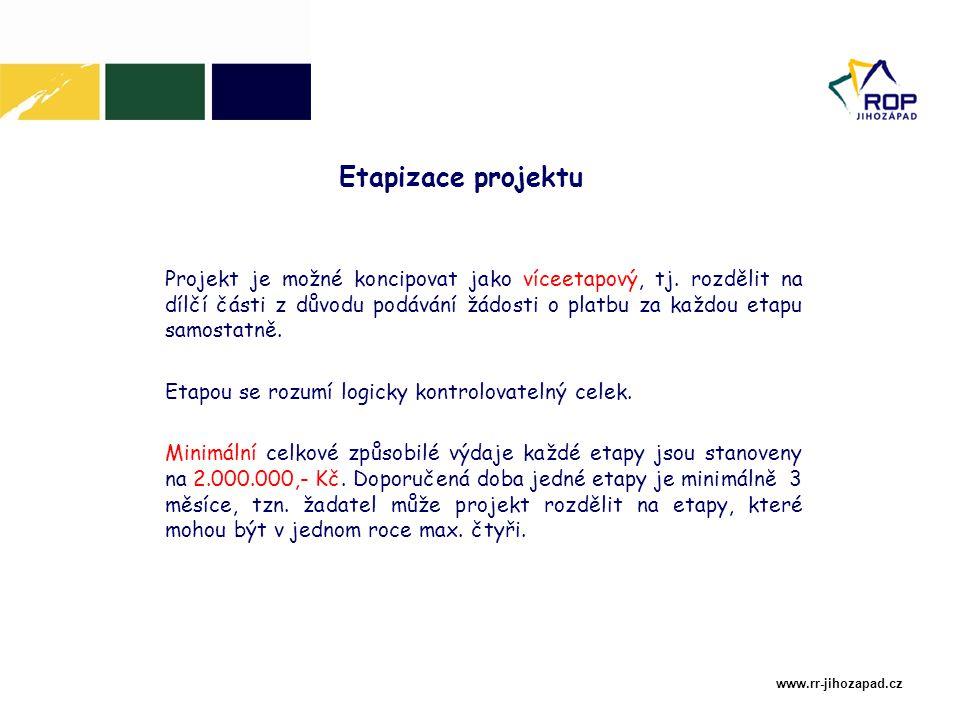 www.rr-jihozapad.cz Etapizace projektu Projekt je možné koncipovat jako víceetapový, tj.