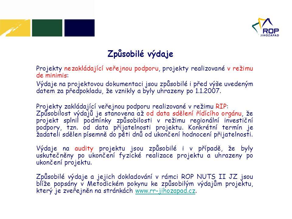 Projekty nezakládající veřejnou podporu, projekty realizované v režimu de minimis: Výdaje na projektovou dokumentaci jsou způsobilé i před výše uvedeným datem za předpokladu, že vznikly a byly uhrazeny po 1.1.2007.